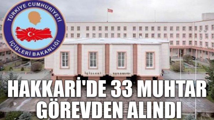 Hakkari'de 33 muhtar görevden alındı