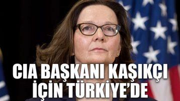 CIA Başkanı Kaşıkçı için Türkiye'de