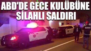 ABD'de gece kulübüne silahlı saldırı