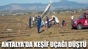 Antalya'da keşif uçağı düştü