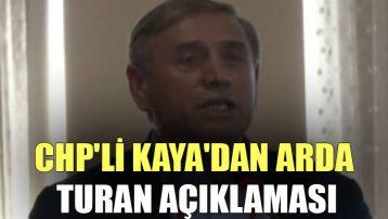 CHP'li Kaya'dan Arda Turan açıklaması