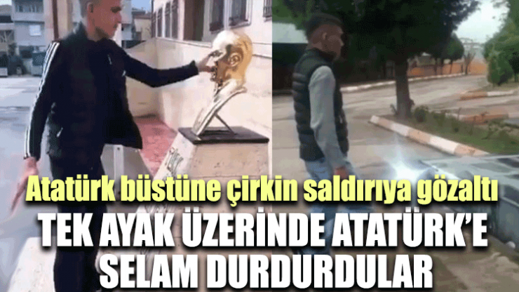 Atatürk büstüne çirkin saldırıya gözaltı