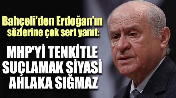 Bahçeli'den Erdoğan'ın sözlerine çok sert yanıt: MHP'yi tenkitle suçlamak siyasi ahlaka sığmaz