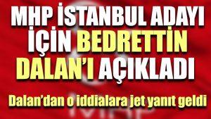 MHP kaynakları İstanbul adayını açıkladı