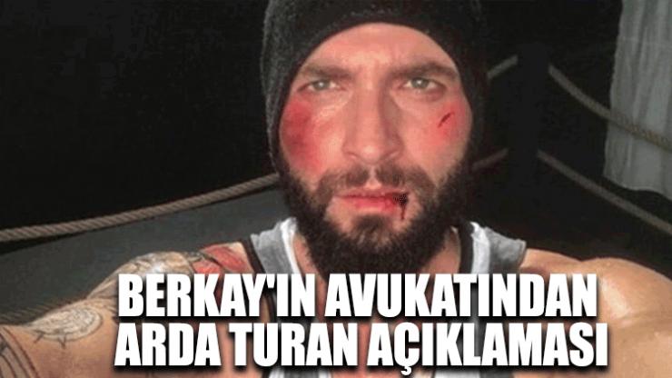 Berkay'ın avukatından Arda Turan açıklaması