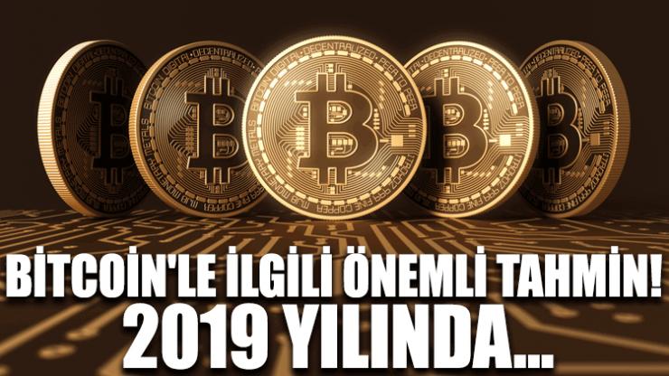 Bitcoin'le ilgili önemli tahmin! 2019 yılında…