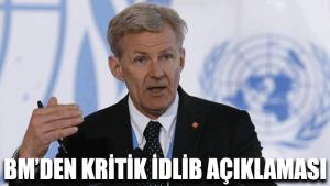 BM'den kritik İdlib açıklaması