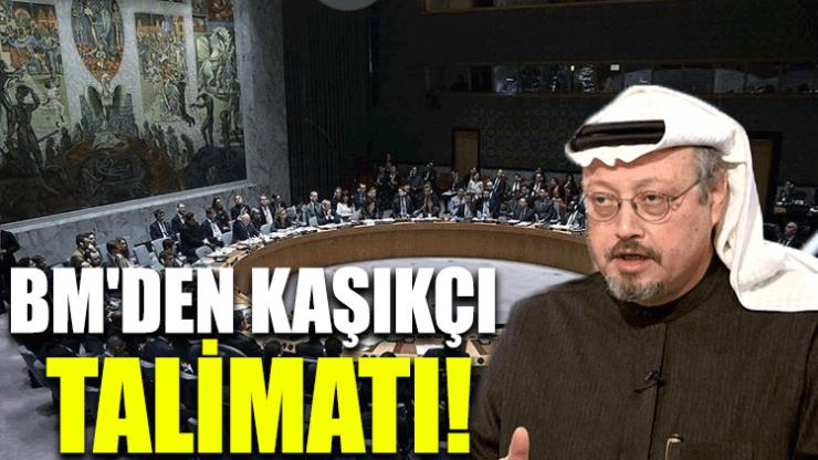 BM'den Kaşıkçı talimatı!