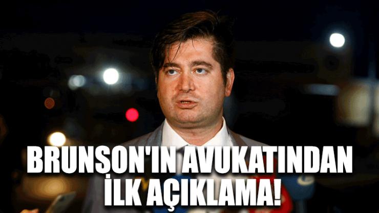 Brunson'ın avukatından ilk açıklama!