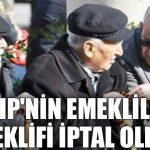 CHP'nin emeklilik teklifi iptal oldu