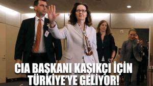 CIA Başkanı Kaşıkçı için Türkiye'ye geliyor