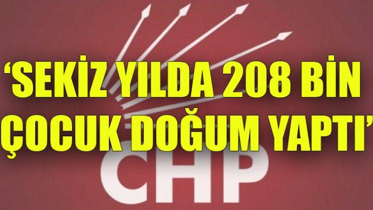 CHP raporu: Sekiz yılda 208 bin çocuk doğum yaptı