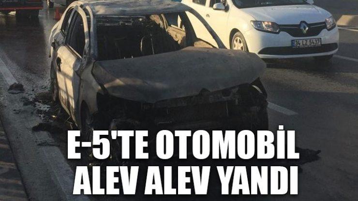 E-5'te otomobil alev alev yandı