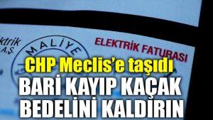 CHP'li Ömer Fethi Gürer: Bari kayıp kaçak bedelini kaldırın