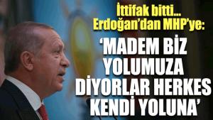 Erdoğan'dan Bahçeli'ye ittifak yanıtı: Herkes kendi yoluna baksın