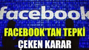Facebook'tan kullanıcıların tepkisini çeken karar