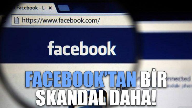 Facebook'tan bir skandal daha