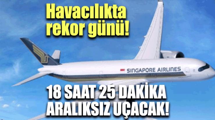 Havacılıkta rekor günü…