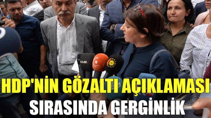 HDP'nin gözaltı açıklaması sırasında gerginlik