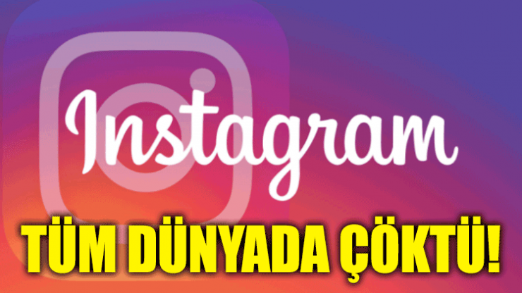 Instagram tüm dünyada çöktü!
