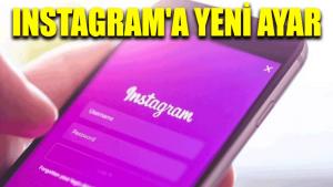 Instagram'a yeni ayar
