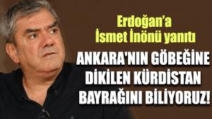 Özdil'den Erdoğan'a İsmet İnönü yanıtı: Ankara'nın göbeğine dikilen Kürdistan bayrağını biliyoruz!