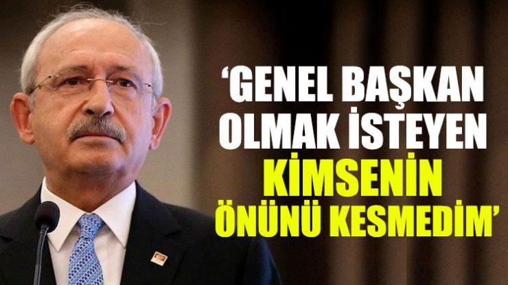 Kemal Kılıçdaroğlu: Genel başkan olmak isteyen kimsenin önünü kesmedim