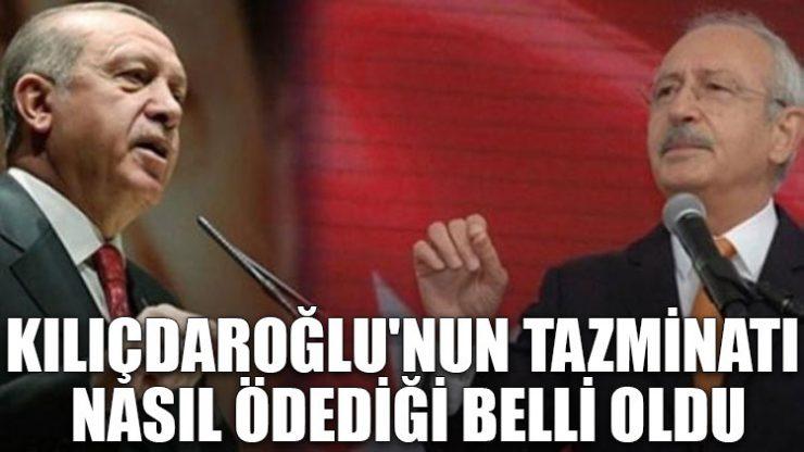 Kılıçdaroğlu'nun tazminatı nasıl ödediği belli oldu