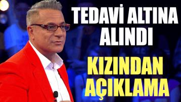 Mehmet Ali Erbil tedavi altına alındı