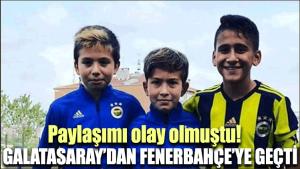 Paylaşımı olay olmuştu! Galatasaray'dan Fenerbahçe'ye geçti