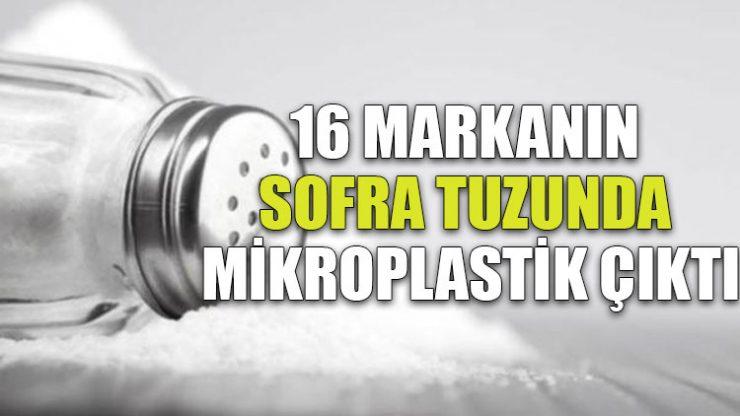 16 markanın sofra tuzunda mikroplastik çıktı