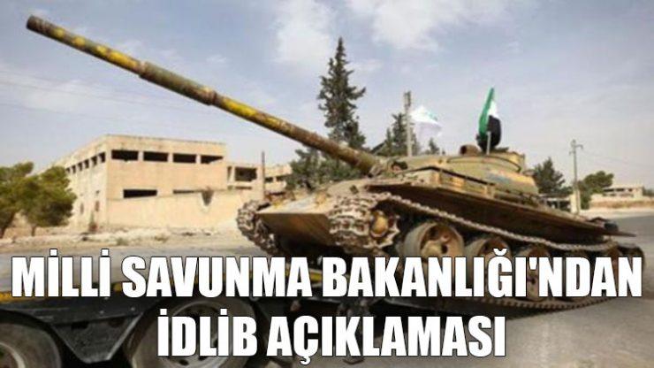 Milli Savunma Bakanlığı'ndan İdlib açıklaması