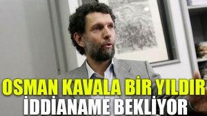 Osman Kavala bir yıldır iddianame bekliyor
