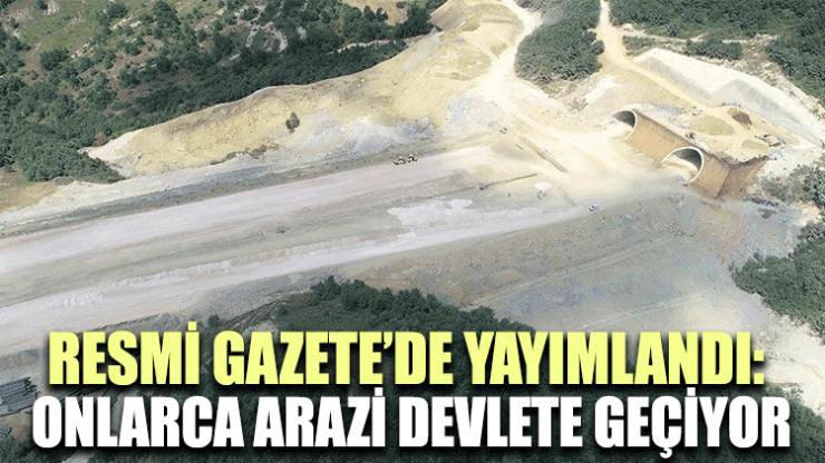 Resmi Gazete'de yayımlandı: Onlarca arazi devlete geçiyor…