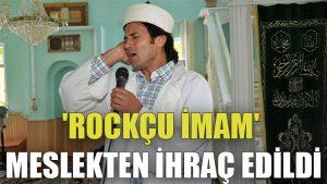 'Rockçu imam' meslekten ihraç edildi