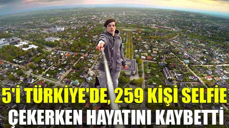 5'i Türkiye'de, 259 kişi selfie çekerken hayatını kaybetti