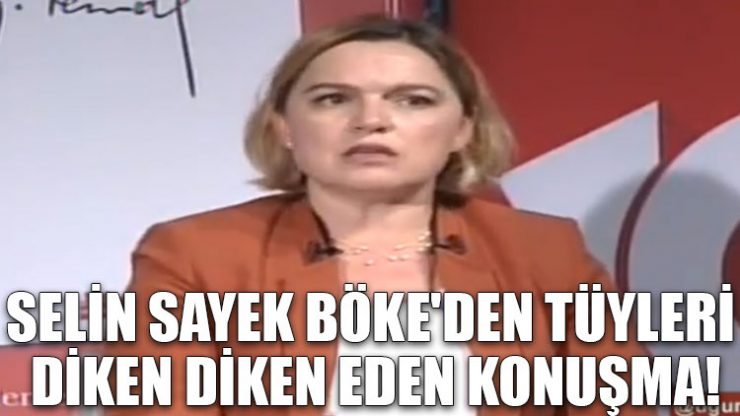Selin Sayek Böke'den tüyleri diken diken eden konuşma!