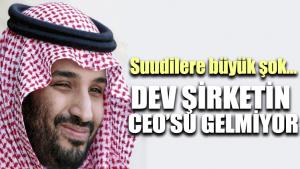 Suudilere büyük şok… Dev şirketin CEO'su gelmiyor