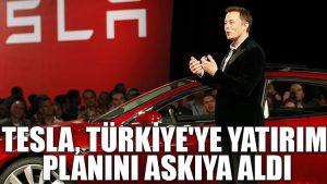 Tesla, Türkiye'ye yatırım planını askıya aldı