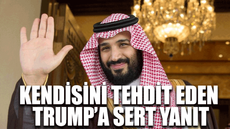 Suudi Prens'ten kendisini tehdit eden Trump'a sert yanıt