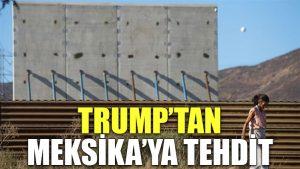Trump'tan Meksika'ya tehdit