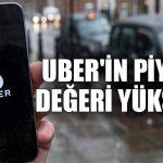 Uber'in piyasa değeri yükseldi
