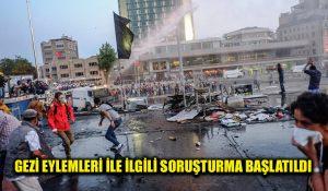 Gezi Parkı eylemleri ile ilgili soruşturma başlatıldı! Önemli isimler ifadeye çağrıldı