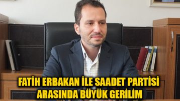 Fatih Erbakan ile Saadet Partisi arasında büyük gerilim