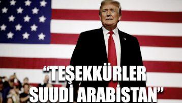 Trump: Teşekkürler Suudi Arabistan