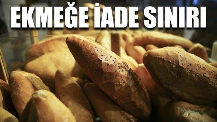 Ekmeğe iade sınırı