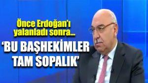 AKP'li Sağlık Komisyonu Başkanı önce Erdoğan'ı yalanladı sonra: Bu başhekimler sopalık
