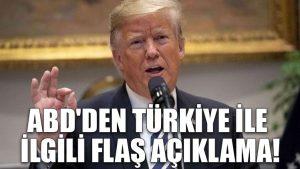 ABD'den Türkiye ile ilgili flaş açıklama!