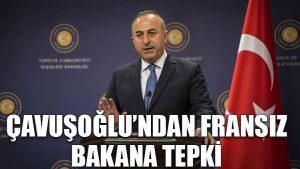 Çavuşoğlu'ndan Fransız bakana tepki: Doğruları söylemiyor