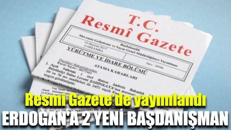 Erdoğan'a 2 yeni başdanışman